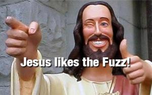 jesus likes the fuzz